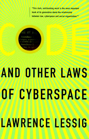 Code: And Other Laws Of Cyberspace: Lessig, Lawrence