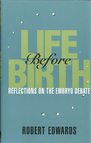9780465039395: Life Before Birth: Reflections on the Embryo Debate