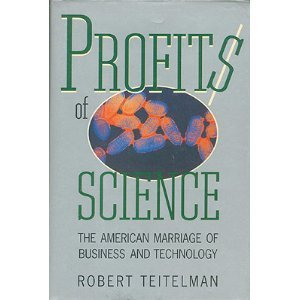 Profits Of Science: The American Marriage Of Finances And Technology: Robert Teitelman