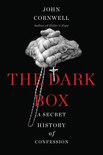 9780465039951: The Dark Box: A Secret History of Confession