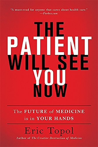 9780465040025: The Patient Will See You Now: The Future of Medicine Is in Your Hands