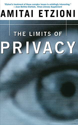 The Limits of Privacy 9780465040902 Privacy is perhaps the most hallowed of American rights—and most people are concerned that new technologies available to governments and corporations threaten to erode this most privileged of rights. But in The Limits of Privacy, Amitai Etzioni offers a decidedly different point of view, in which the right to privacy is balanced against concern for public safety and health. Etzioni looks at five flashpoint issues: Megan's Laws, HIV testing of infants, deciphering of encrypted messages, national identification cards, and medical records, and concludes that there are times when Amricans' insistence on privacy is not in the best interests of society at large. He offers four clear and concise criteria which, when applied jointly, help us to determine when the right to privacy should be overridden for the greater public good.Almost every week headlines warn us that our cell phones are being monitored, our e-mails read, and our medical records traded on the open market. Public opinion polls show that Americans are dismayed about incursions against personal privacy. Congress and state legislatures are considering laws designed to address their concerns.Focusing on five flashpoint issues—Megan's Law, mandatory HIV testing of infants, encryption of electronic documents, national identification cards and biometric identifiers, and medical records—The Limits of Privacy argues counterintuitively that sometimes major public health and safety concerns should outweigh the individual's right to privacy. Presenting four concise criteria to determine when the right to privacy should be preserved and when it should be overridden in the interests of the wider community, Etzioni argues that, in some cases, we would do well to sacrifice the privacy of the individual in the name of the common good.