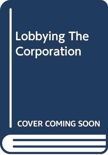 9780465041572: Lobbying The Corporation