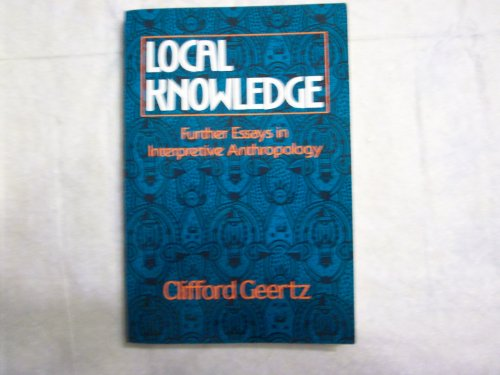 9780465041596: Local Knowledge: Further Essays in Interpretive Anthropology