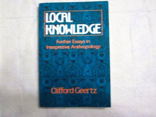 Local Knowledge: Further Essays in Interpretive Anthropology: Clifford Geertz