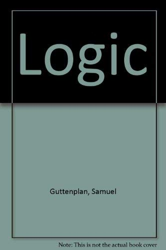 Logic:a Comprehensive Introduction: A Comprehensive Introduction: Guttenplan, Samuel D.;Tamny,