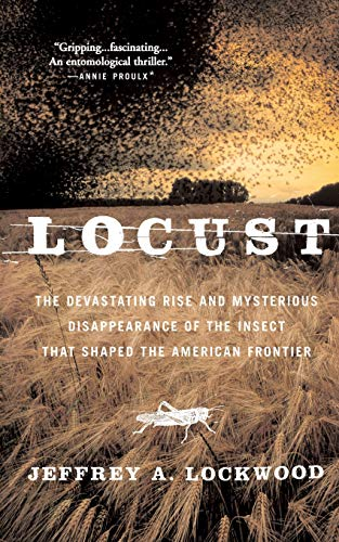 9780465041671: Locust: The Devastating Rise and Mysterious Disappearance of the Insect That Shaped the American Frontier