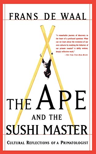9780465041763: The Ape And The Sushi Master: Cultural Reflections Of A Primatologist