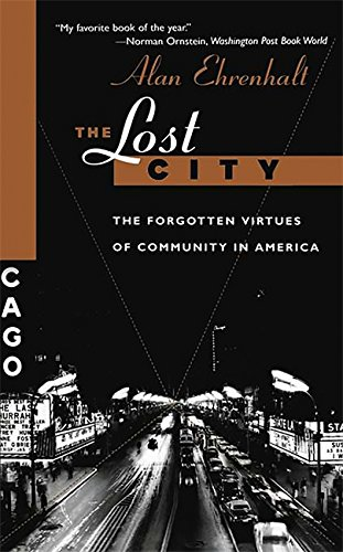 9780465041930: The Lost City: The Forgotten Virtues Of Community In America