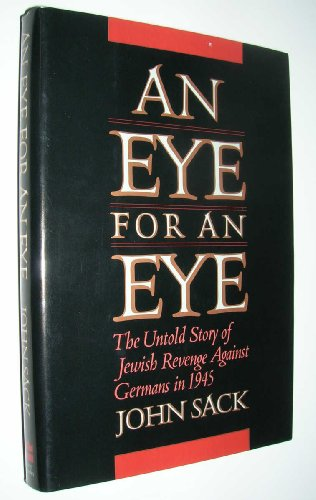 9780465042142: An Eye for an Eye: The Untold Story of Jewish Revenge Against Germans in 1945