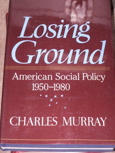 9780465042319: Losing Ground: American Social Policy, 1950-1980