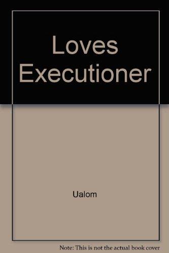 9780465042814: Loves Executioner
