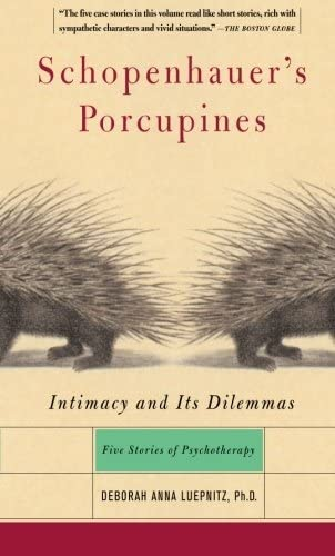 9780465042876: Schopenhauer's Porcupines: Intimacy and Its Dilemmas: Intimacy and Its Dilemmas - Five Stories of Psychotherapy