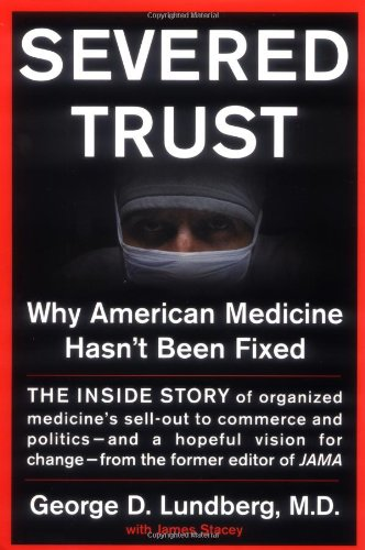 9780465042913: Severed Trust: Why American Medicine Hasn't Been Fixed