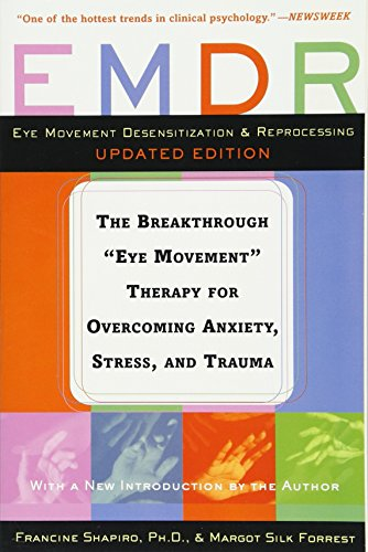 """9780465043019: EMDR: The Breakthrough """"Eye Movement"""" Therapy For Overcoming Anxiety, Stress, And Trauma"""