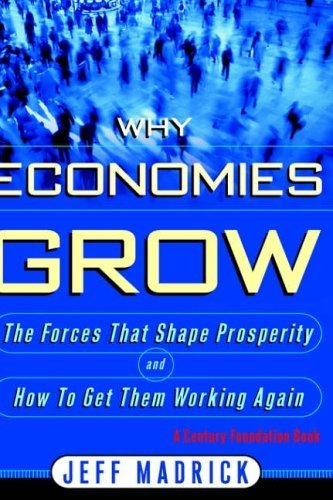 Why Economies Grow: Madrick, Jeff