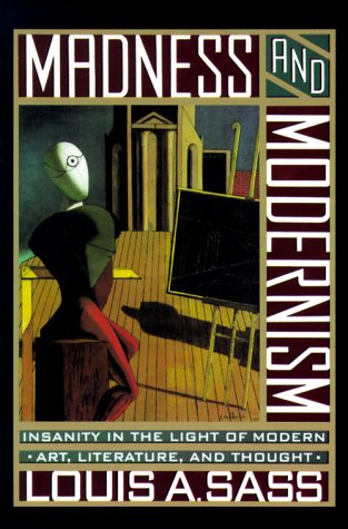 9780465043125: Madness and Modernism: Insanity in the Light of Modern Art, Literature and Thought
