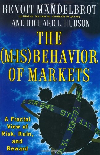 The (Mis)behavior of Markets (0465043550) by Mandelbrot, Benoit B.; Hudson, Richard L.
