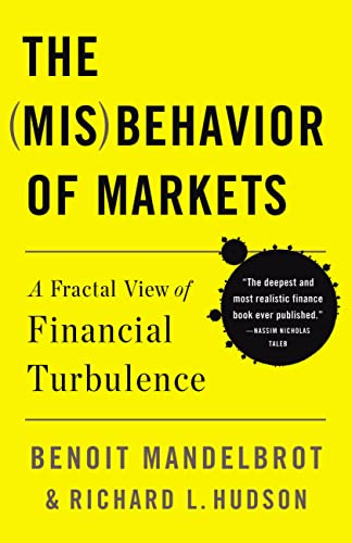 9780465043576: The (Mis) Behavior of Markets: A Fractal View of Financial Turbulence
