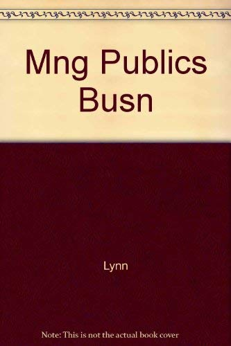 Managing the public's business: The job of the government executive: Laurence E Lynn