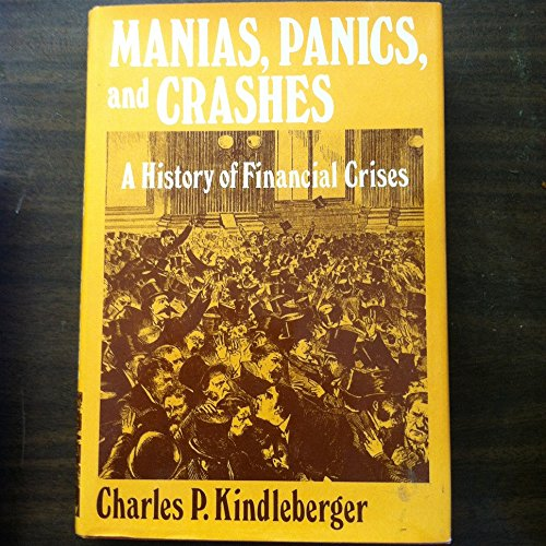Manias, Panics and Crashes: A History of Financial Crises: Kindleberger, Charles Poor