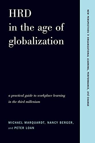 HRD in the Age of Globalization: A Practical Guide To Workplace Learning In The Third Millennium (...