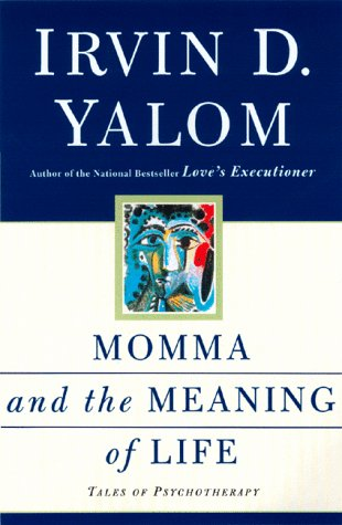 9780465043866: Momma And The Meaning Of Life: Tales From Psychotherapy