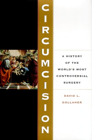 9780465043972: Circumcision: A History Of The World's Most Controversial Surgery