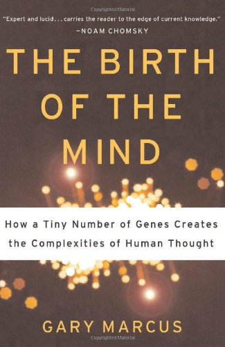 9780465044054: The Birth Of The Mind: How A Tiny Number Of Genes Creates The Complexities Of Human Thought