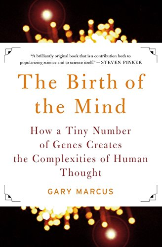 9780465044061: The Birth of the Mind: How a Tiny Number of Genes Creates The Complexities of Human Thought