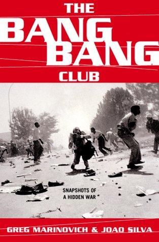 9780465044122: The Bang-Bang Club: Snapshots From A Hidden War