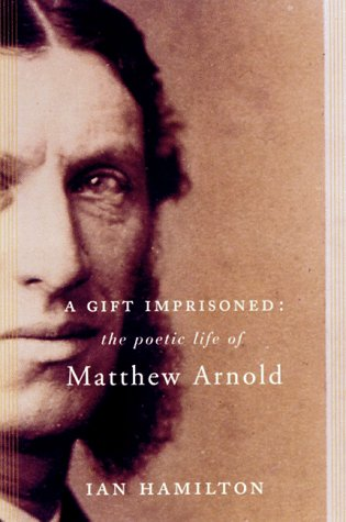 9780465044214: A Gift Imprisoned: The Poetic Life of Matthew Arnold