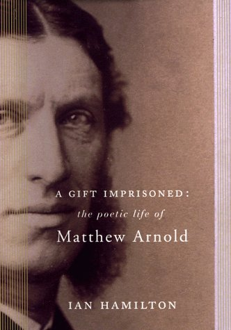 9780465044221: A Gift Imprisoned: Poetic Life of Matthew Arnold