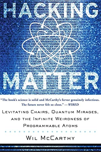 9780465044290: Hacking Matter: Levitating Chairs, Quantum Mirages, and the Infinite Weirdness of Programmable Atoms