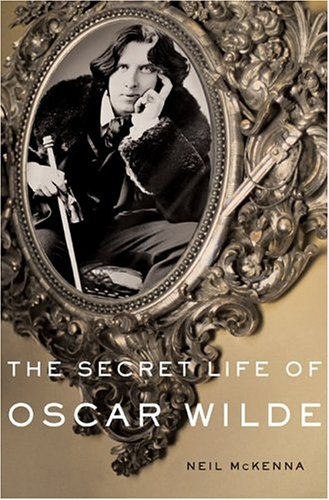 9780465044382: The Secret Life of Oscar Wilde: An Intimate Biography