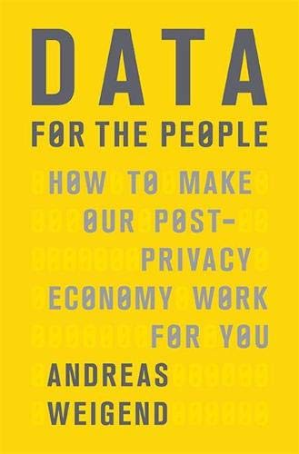 9780465044696: Data for the People: How to Make Our Post-Privacy Economy Work for You