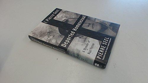 9780465045006: I, Pierre Seel, Deported Homosexual: A Memoir Of Nazi Terror