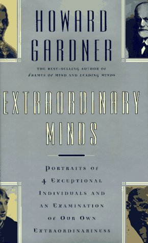 Extraordinary Minds: Portraits of Exceptional Individuals and: Howard Gardner