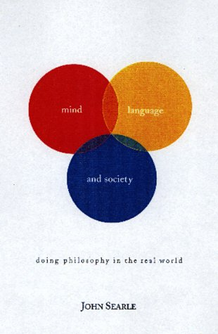 9780465045198: Mind, Language and Society: Doing Philosophy in the Real World (Master Minds)