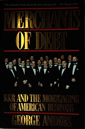 9780465045235: Merchants Of Debt: Kkr And The Mortgaging Of American Business