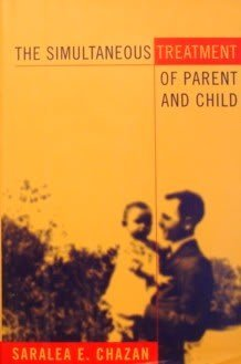 9780465045525: The Simultaneous Treatment Of Parent And Child