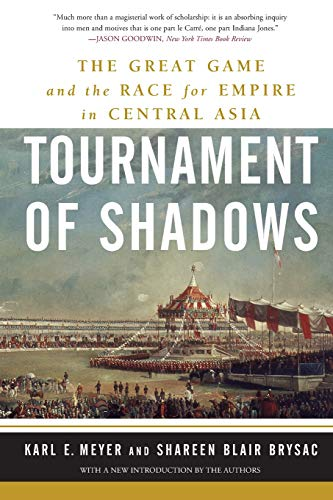 9780465045761: Tournament of Shadows: The Great Game and the Race for Empire in Central Asia