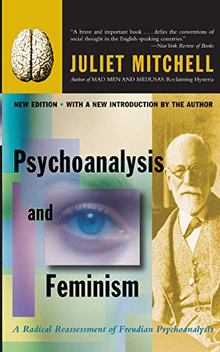 9780465046089: Psychoanalysis And Feminism: A Radical Reassessment Of Freudian Psychoanalysis