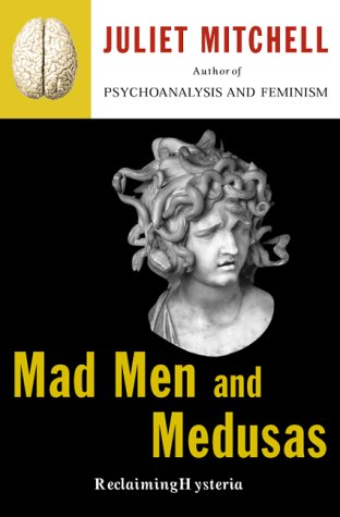 9780465046133: Mad Men And Medusas: Reclaiming Hysteria