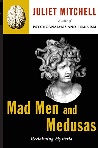 9780465046140: Mad Men And Medusas: Reclaiming Hysteria