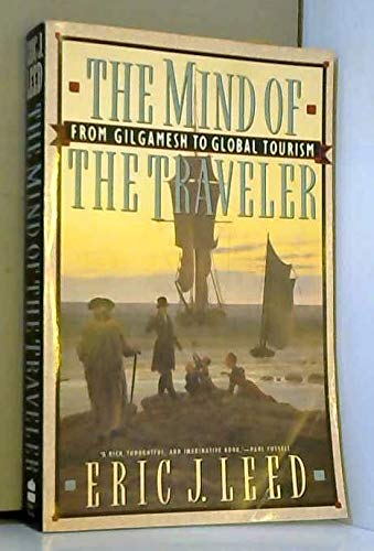 9780465046195: The Mind Of The Traveler: From Gilgamesh To Global Tourism