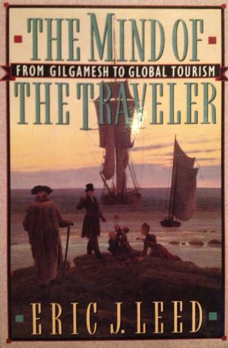 9780465046218: The Mind of the Traveler: From Gilgamesh to Global Tourism