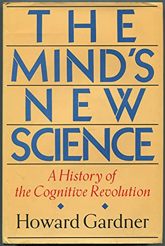 9780465046348: The Mind's New Science: A History of the Cognitive Revolution