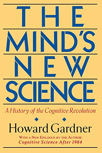 9780465046355: The Mind's New Science: A History of the Cognitive Revolution : With a New Epilogue, Cognitive Science After 1984