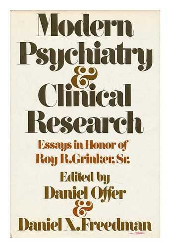 Modern Psychiatry & Clinical Research: Essays in Honor of Roy R. Grinker, Sr.